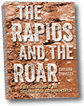 The Rapids and The Roar book on Grand Canyon whitewater boating history